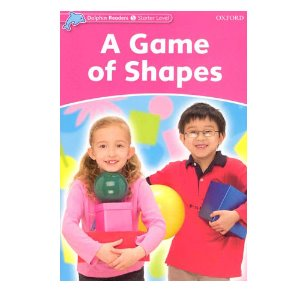 Dolphin Readers Level Starter S/B A Game of Shapes