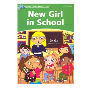 Dolphin Readers Level 3 S/B New Girl in School