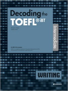 Decoding the TOEFL iBT WRITING Intermediate