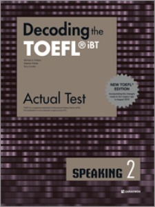 Decoding the TOEFL iBT Actual Test SPEAKING 2 (New TOEFL Edition)