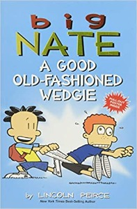 Big Nate 14 / A Good Old-Fashioned Wedgie (Cartoon)