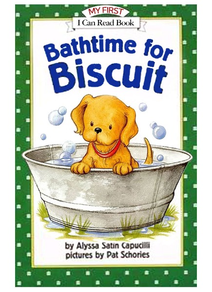 I Can Read Book My First-01 / Bathtime for Biscuit