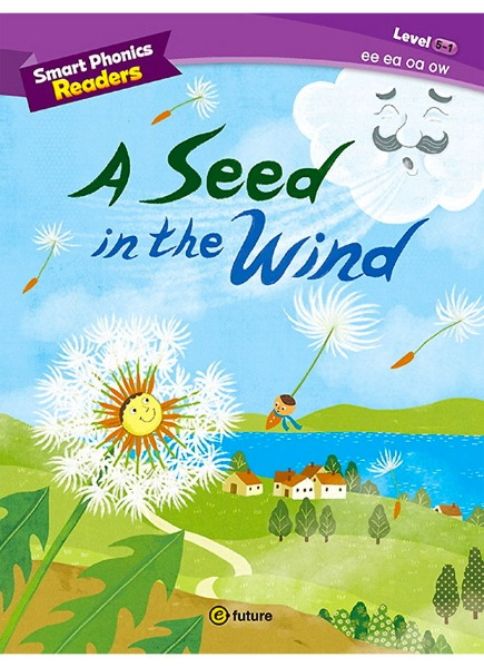 Smart Phonics Readers 5-1 : A Seed in the Wind
