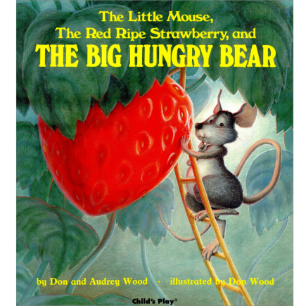 Pictory Set 1-10 / The Little Mouse, the Red Ripe Strawberry, and the Big Hungry Bear